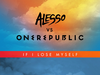 Alesso Vs. OneRepublic