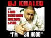 DJ Khaled - Im So Hood (feat. Young Jeezy. T-Pain, Lil Wayne, Rick Ross, Trick Daddy & Plies)