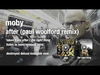 Moby - After (Paul Woolford remix)audio
