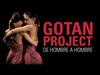 GOTAN PROJECT - De Hombre a Hombre