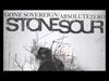 Stone Sour - Gone Sovereign/Absolute Zero