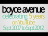Boyce Avenue - 5 Years of Videos on YouTube!
