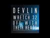 Devlin - Off With Their Heads (Radio 1Xtra 1st Play) (feat. Wretch 32)