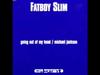 Fatboy Slim - Next To Nothing