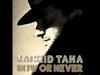 Rachid Taha - Now or never