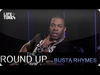 Busta Rhymes - The Round Up With Shaheem Reid Part Two