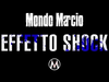 Mondo Marcio - Effetto Shock - OFFICIAL PROMO
