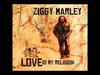 Ziggy Marley - Love Is My Religion | Love Is My Religion