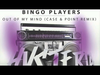 Bingo Players - Out of My Mind (Case & Point Remix)
