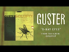 Guster - X-Ray Eyes (Best Quality)