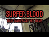 Surfer Blood - Tour Diaries (feat. Say Yes To Me)