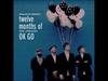 Oh - Twelve Months of OK Go - November