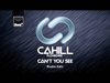 Cahill - Can't You See (Radio Edit) (feat. Chrom3)