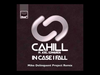 Cahill - In Case I Fall (Mike Delinquent Remix) (feat. Joel Edwards)
