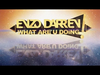Enzo Darren - What Are U Doing (Radio Edit) (Visual Video) OUT NOW