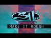 311 - Make It Rough