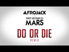 Afrojack VS. Thirty Seconds to Mars - Do Or Die (Remix) OUT NOW!