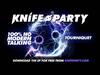 Knife Party - Tourniquet