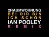 2RAUMWOHNUNG - Bei Dir bin ich schön - Ian Pooley Remix