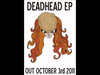 BLEECH - Are You Listening? - DEADHEAD EP OUT OCTOBER 3rd!