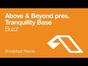 Above & Beyond pres. Tranquility Base - Buzz (Breakfast Remix)