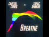 Capital Cities - Breathe (Pink Floyd cover) (feat. Tupac Shakur)