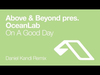 Above & Beyond pres. OceanLab - On A Good Day (Daniel Kandi Remix)