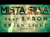 Mista Silva - Green Light (Afrobeat Remix (feat. Fuse ODG)