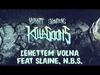 KILLAKIKITT - LEHETTEM VOLNA feat SLAINE, N.B.S. (PRODUCED BY SNOWGOONS)