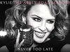 Kylie Minogue - Never Too Late - The Abbey Road Sessions
