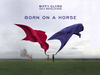 Biffy Clyro - Born On A Horse - Only Revolutions