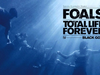 Foals - Black Gold - Total Life Forever