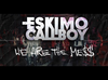 Eskimo Callboy - We Are The Mess