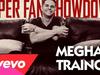 Meghan Trainor - Super Fan Showdown (#SFS)