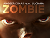 Angger Dimas - ZOMBIE (feat. Luciana)