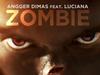 Angger Dimas - ZOMBIE (feat. Luciana)