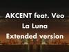 Akcent - La Luna (Extended version) (feat. Veo)
