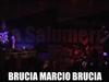 Mondo Marcio - Brucia Marcio Brucia @La Salumeria Della Musica
