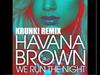 Havana Brown - We Run The Night (Krunk! Remix)