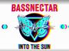 Bassnectar & Sayr - Breathing (2015 Version) - INTO THE SUN