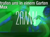 2RAUMWOHNUNG - Wir trafen uns in einem Garten mit Max LIVE // 36GRAD LIVE DVD