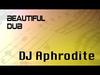 DJ Aphrodite - Beautiful Dub