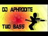 DJ Aphrodite - Two Bass (2015)
