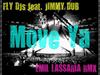 Fly DJs - Move Ya (Emil Lassaria remix) (feat. Jimmy Dub)