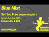 Blue Mist - Set You Free (Rhythm Mix) (1993) (feat. Aphrodite)