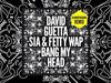 David Guetta - Bang My Head (GLOWINTHEDARK remix) feat Sia