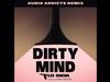 Dirty Mind - Audio Addicts Remix
