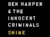 Ben Harper & The Innocent Criminals - Shine (audio only)