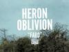 Heron Oblivion - Faro