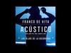 Franco De Vita - Los Hijos de la Oscuridad (Acústico)